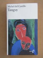 Anticariat: Michel del Castillo - Tanguy