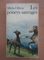 Anticariat: Michel Deon - Les poneys sauvages