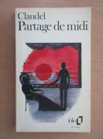 Paul Claudel - Partage de midi