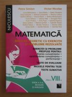 Anticariat: Petre Simion, Victor Nicolae - Matematica clasa a VIII-a. Breviar teoretic cu exercitii si probleme rezolvate