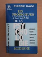 Pierre Daco - Les prodigieuses victoires de la psychologie moderne