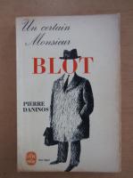 Pierre Daninos - Un certain Monsieur Blot