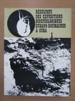 Resultats des expeditions biospeologiques cubano-roumaines a Cuba (volumul 1)
