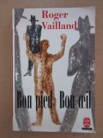 Roger Vailland - Bon pied bon oeil