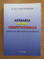 Anticariat: Vasile Malureanu - Apararea ordinii constitutionale
