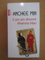 Anticariat: Anchee Min - Cum am devenit doamna Mao