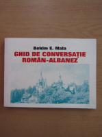Bekim E. Mala - Ghid de conversatie roman-albanez
