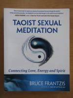 Bruce Frantzis - Taoist sexual meditation