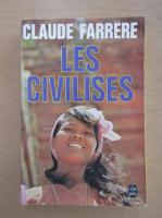 Anticariat: Claude Farrere - Les civilises