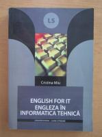 Anticariat: Cristina Miu - English for it. Engleza in informatica tehnica