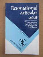 Anticariat: Dan Andronescu - Reumatismul articular acut