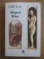 Anticariat: Florin Slapac - Matei si Eva
