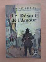 Anticariat: Francois Mauriac - Le Desert de l'Amour
