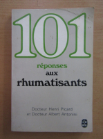Anticariat: Henri Picard - 101 reponses aux rhumatisants