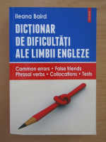 Ileana Baird - Dictionar de dificultati ale limbii engleze