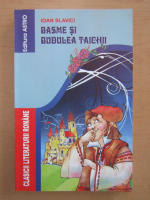 Anticariat: Ioan Slavici - Basme si Budulea Taichii