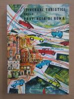 Anticariat: Itinerari turistici della provincia di Roma