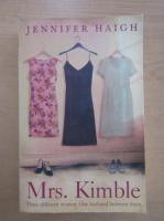 Jennifer Haigh - Mrs. Kimble