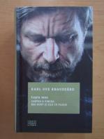 Anticariat: Karl Ove Knausgard - Lupta mea. Cartea a cincea: Mai sunt si zile cu ploaie