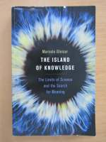 Marcelo Gleiser - The Island of Knowledge