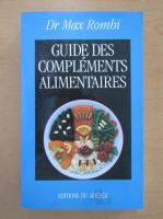 Anticariat: Max Rombi - Guide des complements alimentaires