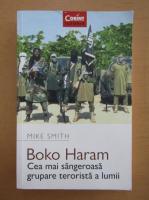 Anticariat: Mike Smith - Boko Haram