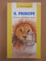 Niccolo Machiavelli - Il principe. Politica e questione morale