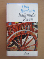 Anticariat: Otto Rombach - Italienische Reisen