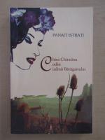 Panait Istrati - Chira Chiralina. Codin. Ciulinii Baraganului