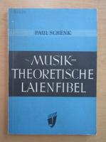 Anticariat: Paul Schenk - Musik Theoretische Laienfiebel