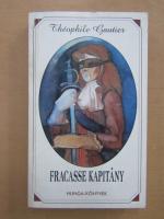 Theophile Gautier - Fracasse Kapitany