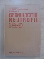 Anticariat: V. Apateanu - Granulocitul neutrofil