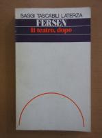 Alessandro Fersen - Il Teatro, Dopo