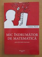 Anticariat: Cristina Marin - Mic indrumator de matematica