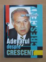 Anticariat: Dan Voiculescu - Adevarul despre crescent
