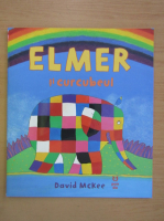 Anticariat: David Mckee - Elmer si curcubeul