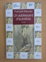 Anticariat: Francois Mauriac - Un adolescent d'autrefois