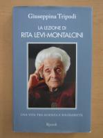 Anticariat: Giuseppina Tripodi - La Lezzione di Rita Levi Montalcini