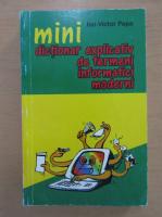 Anticariat: Ion Victor Papa - Mini dictionar explicativ de termeni informatici moderni