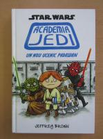 Anticariat: Jeffrey Brown - Star Wars. Academia Jedi. Un nou ucenic Padawan