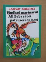 Anticariat: Legende orientale. Sindbad marinarul. Ali Baba si cei patruzeci de hoti