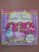 Anticariat: Nicola Baxter - My Ballet Theatre