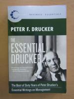 Peter F. Drucker - The Essential Drucker