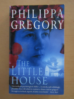 Philippa Gregory - The Little House