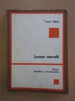 Anticariat: Traian Ganju - Lumea morala (volumul 2)