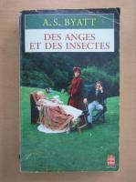 Anticariat: A. S. Byatt - Des anges et des insectes
