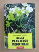 Anticariat: Adrian Vasilca Mozaceni - Ghidul plantelor medicinale