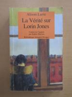 Anticariat: Alison Lurie - La Verite sur Lorin Jones
