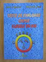 Anticariat: Ana Lupescu - Teste de evaluare chimie clasele VII-VIII
