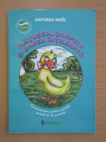 Antonia Noel - Ratusca, sarpele si barza inteleapta